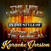 The Life I Never Led (In The Style Of Sister Act The Musical) [Karaoke Version] - Single Songs