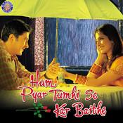 Hum Pyar Tumhi Se Kar Baithe Songs