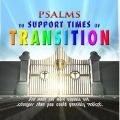 Psalms To Support Times Of Transition Songs