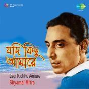 Shyamal Mitra - Jadi Kichhu Amare Songs
