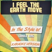 I Feel The Earth Move (In The Style Of Carole King) [Karaoke Version] Song