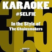 #selfie (In The Style Of The Chainsmokers) [Karaoke Version] - Single Songs