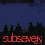Subseven The EP Songs