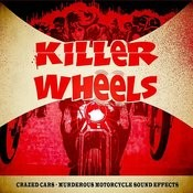 Killer Wheels! Crazed Cars Murderous Motorcycle Sound Effects Songs