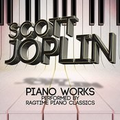 Scott Joplin: Piano Works Performed By Ragtime Piano Classics Songs