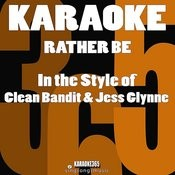 Rather Be (In The Style Of Clean Bandit) [Karaoke Version] - Single Songs