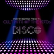 Cult Hits Of The 1970's: Disco Songs