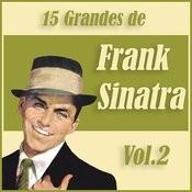 15 Grandes Exitos De Frank Sinatra Vol. 2 Songs