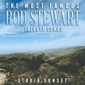 The Most Famous: Rod Stewart Tribute Songs Songs