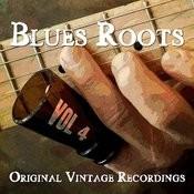 Blues Roots - Original Vintage Recordings, Vol. 4 Songs