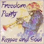 Freedom Party: Reggae And Soul For Good Times Songs