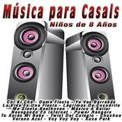 Música Para Casals: Niños De 8 Años Songs