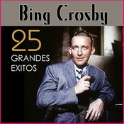Bing Crosby 25 Grandes Éxitos Songs