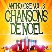 Noël Essentiel Vol. 6 (Anthologie Des Plus Belles Chansons De Noël) Songs