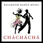 Ballroom Dance Music: Chá, Chá, Chá Songs