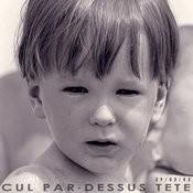 Cul Par-Dessus Tête Songs
