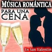 Música Romántica Para Una Cena En San Valentín Songs