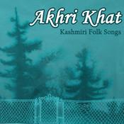Akhri Khat - Kashmiri Folk Songs Songs