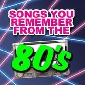 Songs You Remember From The 80's Songs