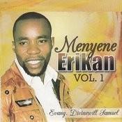 Menyene Erikan, Vol. 1 Songs
