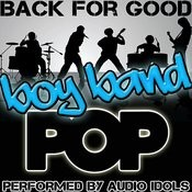 Back For Good: Boy Band Pop Songs