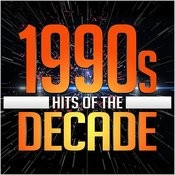 1990s Hits Of The Decade Songs