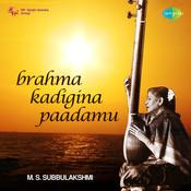 Brahma Kadigina Paadhamu M S Subbulakshmi Songs