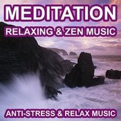 Meditation - Relaxing And Zen Music - Anti Stress And Relax Music Songs