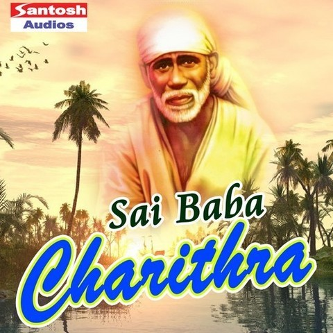 Sai Baba Charithra Songs Download Sai Baba Charithra Mp3