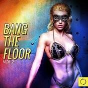 Bang The Floor, Vol. 2 Songs