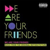 We Are Your Friends (Music From The Original Motion Picture/Deluxe) Songs