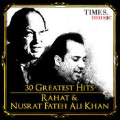 30 Greatest Hits Rahat and Nusrat Fateh Ali Khan Songs