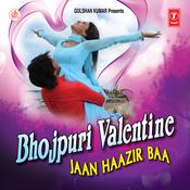 Bhojpuri Valentine - Jaan Haazir Baa Songs