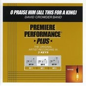 O Praise Him (All This For A King) [Performance Tracks] - EP Songs