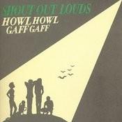 Howl Howl Gaff Gaff Songs