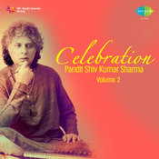 Celebration - Pandit Shiv Kumar Sharma Vol 2  Songs