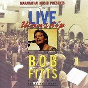 Live Worship With Bob Fitts Songs
