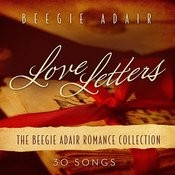 Love Letters: The Beegie Adair Romance Collection Songs