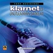 Türk Müziginde Klarnet Ile Unutulmayan Sarkilar Enstrumental Songs