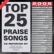 Top 25 Praise Songs 2005 Songs