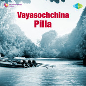 Vayasochchina Pilla Songs