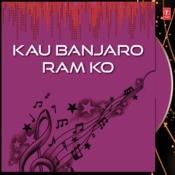 Kau Banjaro Ram Ko Songs