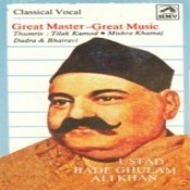 Great Master Great Music - Ustad Bade Ghulam Ali Khan Songs