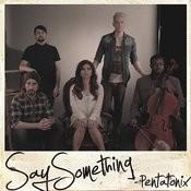 Say Something Songs
