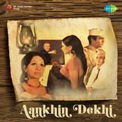 Aankhin Dekhi Songs