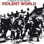 Violent World: A Tribute To The Misfits Songs