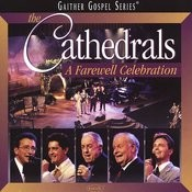 The Cathedrals - A Farewell Celebration Songs