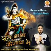 Jhoome Baba Kailash Mein Songs