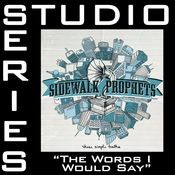 The Words I Would Say [Studio Series Performance Track] Songs