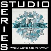 You Love Me Anyway [Studio Series Performance Track] Songs